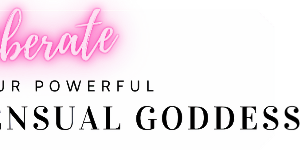 Liberate Your Powerful Sensual Goddess