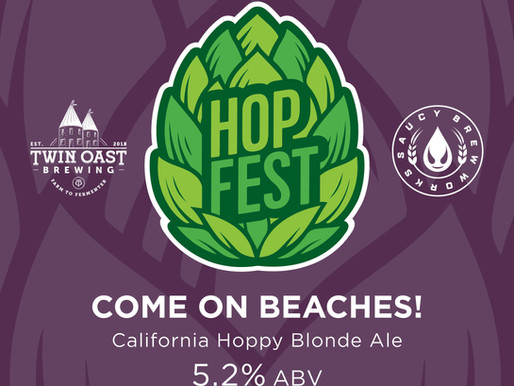 """COLLAB NEWS: Twin Oast and Saucy Brew Works Create """"Come On, Beaches"""" for Hop Fest"""