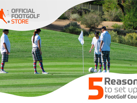 5 Reasons to set up a FootGolf Course.