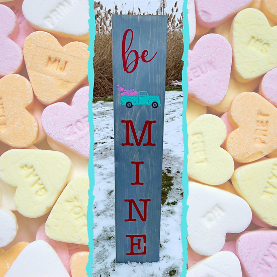 Made to Order Be Mine Porch Sign