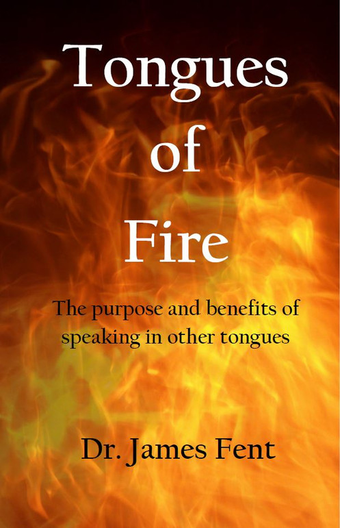 Tongues of Fire by Dr  James Fent