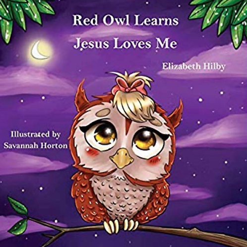 Hilby, Liz - Red Owl Learns Jesus Loves Me