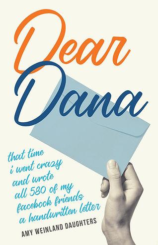 Dear Dana_FINAL_CMYK[2896] - HIGHER Res Cover - Copy.jpg