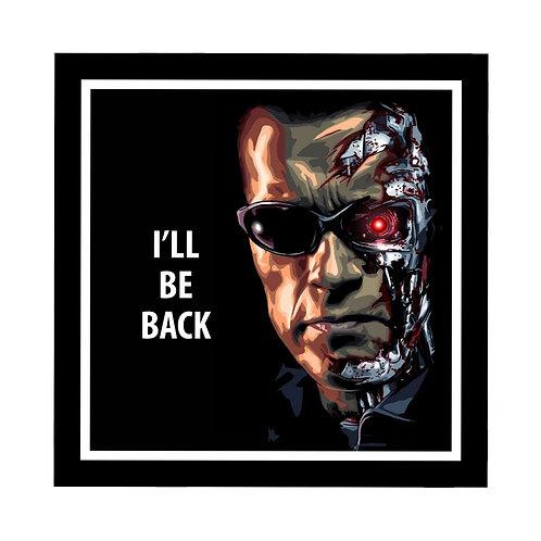 I'LL Be Back Frame