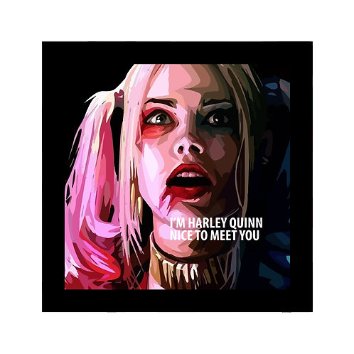 I Am Harley Quinn Nice To Meet You