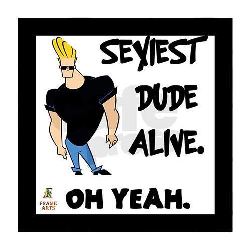 Johnny Bravo Sexiest Dude Alive Frame