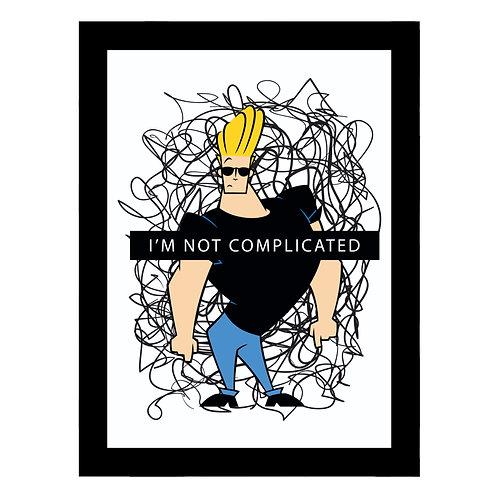 Johnny Bravo I am Not Complicated Frame