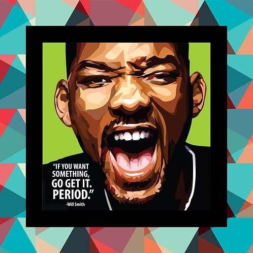 Will Smith If you want something go get it frame