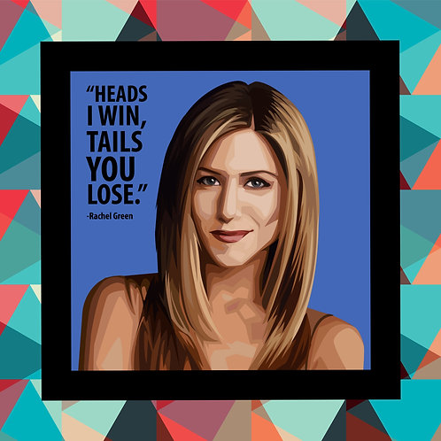 Rachel Green Heads I Will Tail You Frame