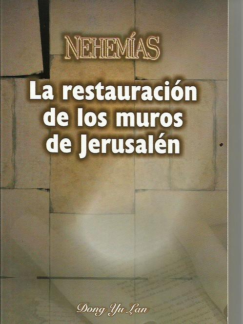NEHEMIAS - LA RECONSTRUCCION DE LOS MUROS
