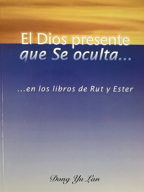 EL DIOS PRESENTE - RUT ESTER