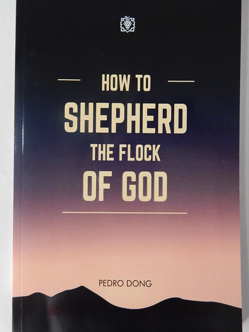 How to shepherd the flock of God