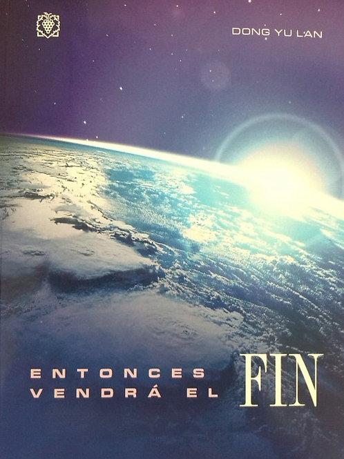 ENTONCES, VENDRA EL FIN