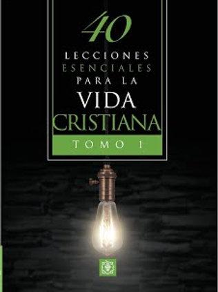 LAS 40 LECCIONES ESENCIALES EN LA VIDA CRISTIANA