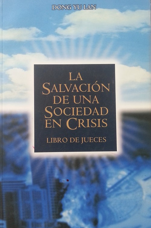 JUECES - LA SALVACION DE UNA SOCIEDAD EN CRISIS
