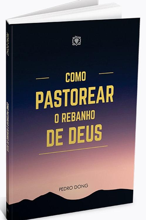 Como Pastorear o Rebanho de Deus