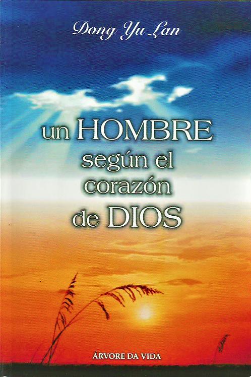 UN HOMBRE SEGUN EL CORAZON DE DIOS