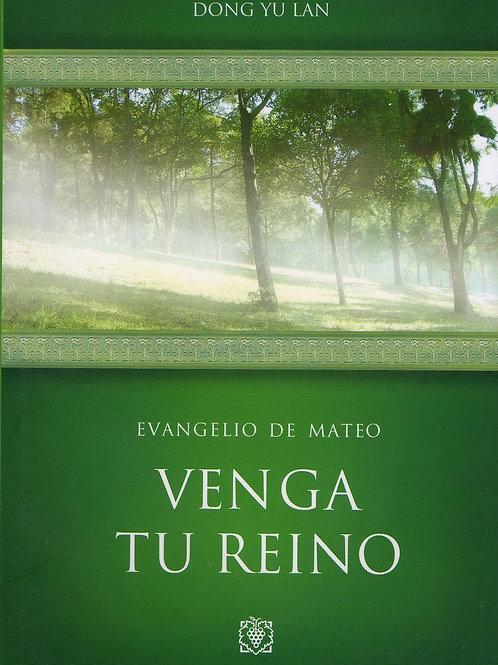 VENGA TU REINO - MATEO