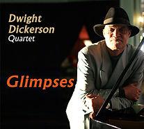 2011 - DWIGHT DICKERSON - GLIMPSES.jpg