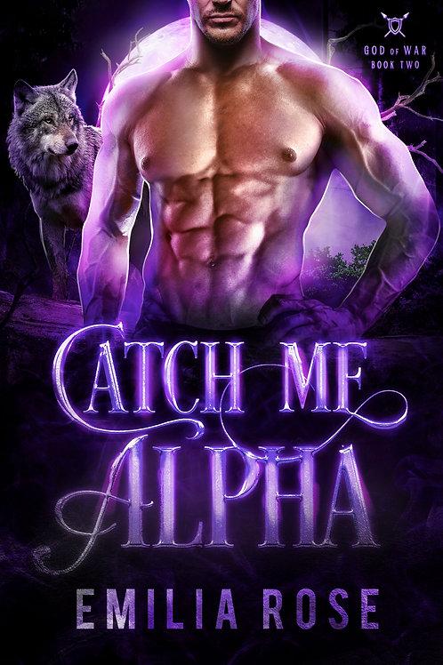 Catch Me, Alpha