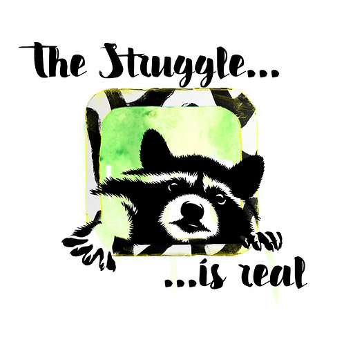 The Struggle Printable Wear