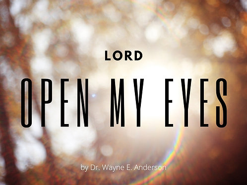Lord Open My Eyes