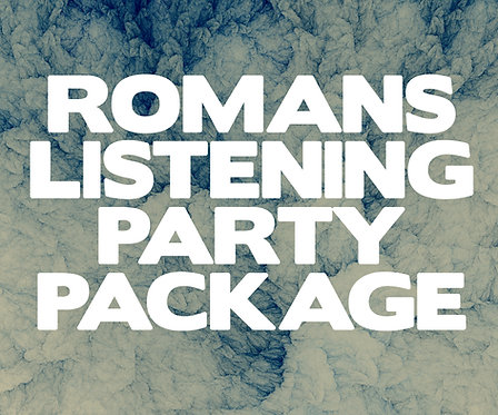 Romans Listening Party Package