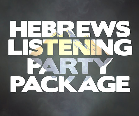 Hebrews Listening Party Package