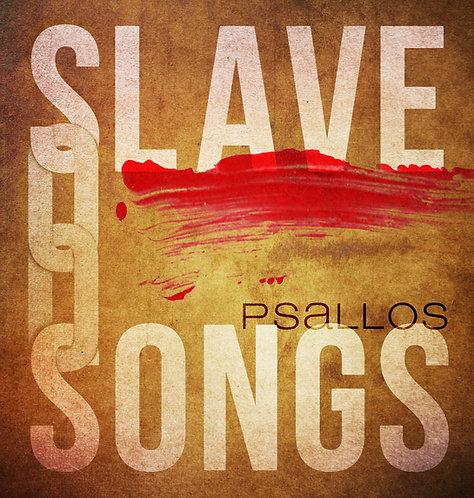 Slave Songs (Physical CD)