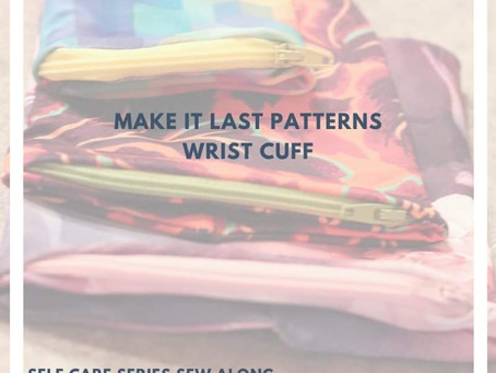 Sew Along with ALD Self Care Series: Make It Last Patterns Cufflet