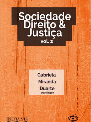 Sociedade, Direito e Justiça - Volume 2