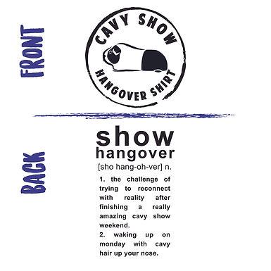 Cavy Show Hangover Shirt