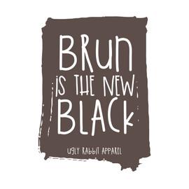 (Brun) SQUARE Brun Is The New Black.jpg