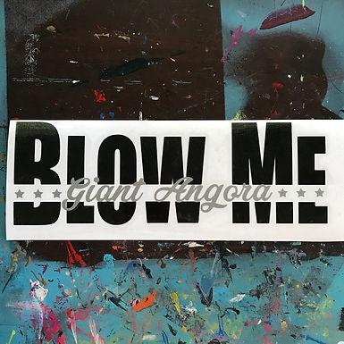 Giant Angora - Blow Me Decal