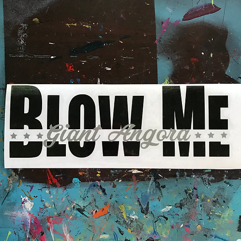 Giant Angora - Blow Me Decal