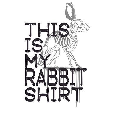 This Is My Rabbit Shirt