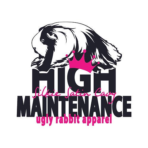 Silkie Satin- High Maintenance