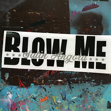 Satin Angora - Blow Me Decal