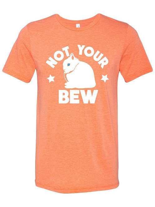 Netherland Dwarf - Not Your BEW Adult Tee