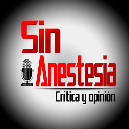 Sin Anestesia: Hablemos de frente y sin tapujos