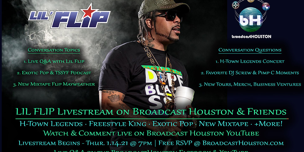 LIL FLIP Livestream on Broadcast Houston & Friends