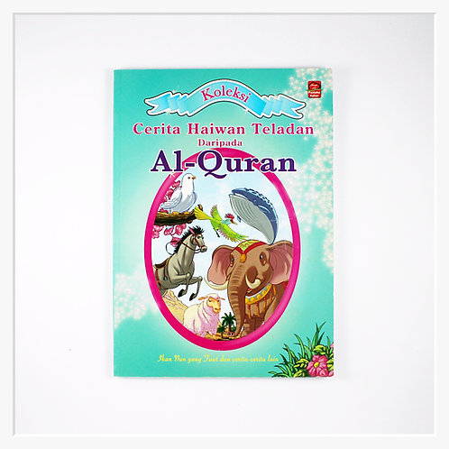 Koleksi Cerita Haiwan Teladan Daripada Al-Quran