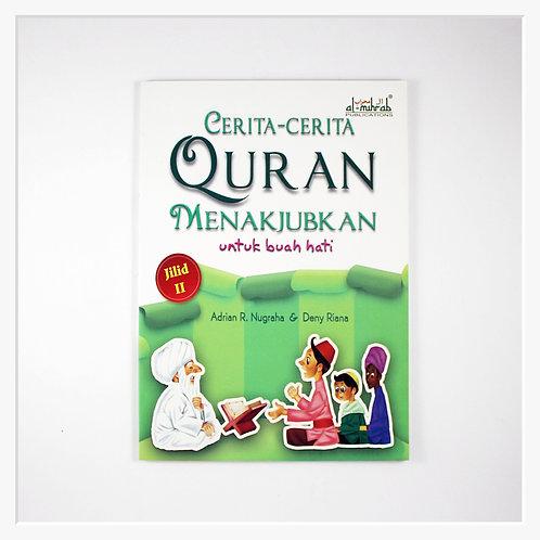 Cerita-Cerita Quran Menakjubkan Untuk Buah Hati: Jilid 2