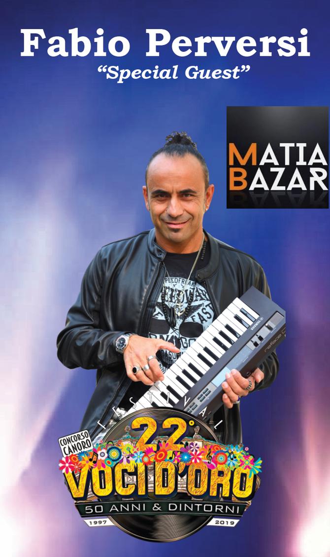 Special Guest del 22° Festival Voci d'Oro il leader dei Mattia Bazar - Fabio Perversi