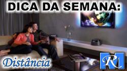 Dica - Distância TV