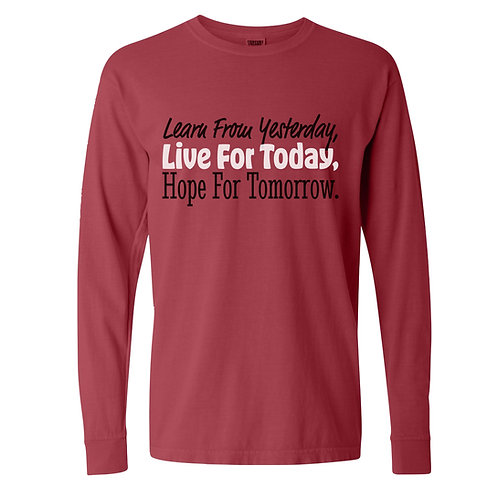 Live for today Long SleeveT shirt