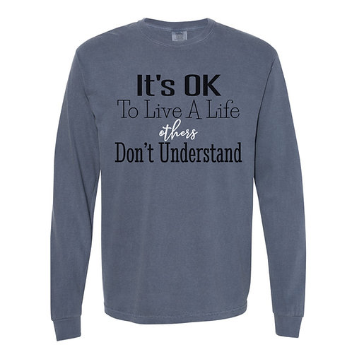 It's OK Long Sleeve Shirt