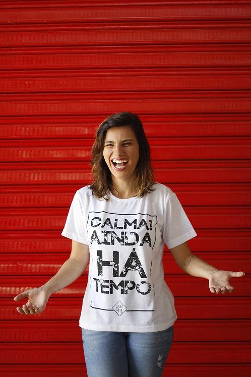 CAMISETA - CALMA AINDA HÁ TEMPO - FEMININA
