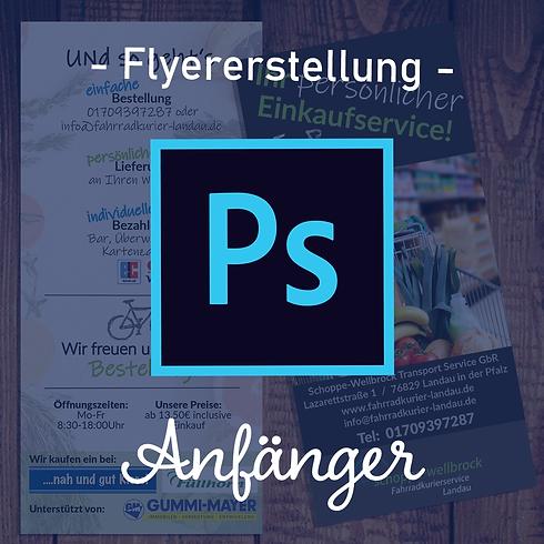 Adobe Photoshop | Flyer Gestaltung | Fortgeschritten | 95€