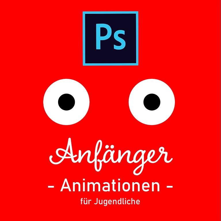 Animations Erstellung mit Adobe Photoshop   Anfänger   ab 14 Jahre